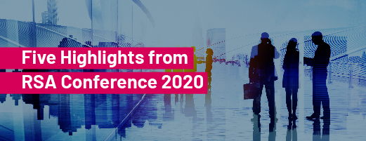 Five Highlights from RSA Conference 2020